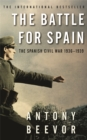 Image for The battle for Spain  : the Spanish Civil War, 1936-1939
