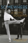 Image for Somewhere  : the life of Jerome Robbins