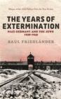 Image for The years of extermination  : Nazi Germany and the Jews, 1939-1945