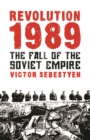 Image for Revolution 1989  : the fall of the Soviet empire
