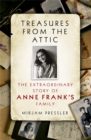 Image for Treasures from the attic  : the extraordinary story of Anne Frank's family