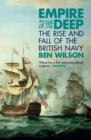 Image for Empire of the deep  : the rise and fall of the British Navy