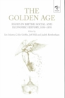 Image for The golden age  : essays in British social and economic history, 1850-1870