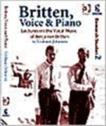 Image for Britten, voice & piano  : lectures on the vocal music of Benjamin Britten