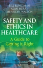 Image for Safety and ethics in healthcare  : a guide to getting it right