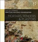 Image for Practical building conservation: Mortars, renders & plasters