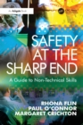 Image for Safety at the sharp end  : training non-technical skills