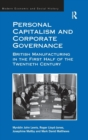 Image for Personal capitalism and corporate governance  : British manufacturing in the first half of the twentieth century