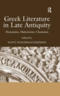 Image for Greek literature in late antiquity  : dynamism, didacticism, classicism