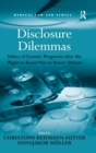 Image for Disclosure dilemmas  : ethics of genetic prognosis after the 'right to know/not to know' debate