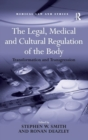 Image for The legal, medical and cultural regulation of the body  : transformation and transgression