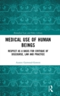 Image for Respect  : a necessary constraint on use of human beings in medicine