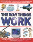 Image for The way things work  : a fact-filled encyclopedia and project book with over 1600 photographs, illustrations, cutaways and diagrams