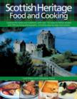 Image for Scottish heritage food and cooking  : capture the taste and traditions with over 150 easy-to-follow recipes and 700 stunning photographs, including step-by-step instructions