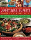Image for The complete illustrated book of appetizers, buffets, finger food & party food  : how to plan the perfect celebration with over 400 inspiring first courses, nibbles, finger foods, buffet and party di