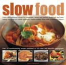 Image for Slow food  : from old-fashioned soups to casseroles, stews and perfect puddings and pies