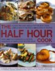 Image for The half hour cook  : quick and easy meals for the busy cook