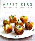 Image for Appetizers, starters and buffet food  : fabulous first courses, dips, snacks, quick bites and light meals