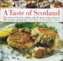 Image for A taste of Scotland  : the essence of Scottish cooking, with 30 classic recipes shown in 120 evocative photographs