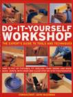Image for Do-it-yourself workshop  : the expert's guide to tools and techniques