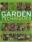 Image for The visual encyclopedia of garden techniques  : all the essential gardening tasks are shown step by step, with more than 950 clear colour photographs and illustrations
