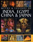 Image for Myths & legends of India, Egypt, China & Japan  : the mythology of the East