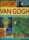 Image for Van Gogh  : his life and works in 500 images