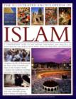 Image for The illustrated encyclopedia of Islam  : a comprehensive guide to the history, philosophy and practice of Islam around the world, with more than 500 beautiful illustrations