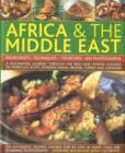 Image for The complete illustrated food and cooking of Africa & the Middle East  : ingredients, techniques, 170 recipes, 650 photographs
