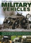 Image for The world encyclopedia of military vehicles  : a complete reference guide to over 100 years of military vehicles, from their first use in World War I to the specialized vehicles deployed today