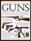 Image for The illustrated world encyclopedia of guns  : pistols, rifles, revolvers, machine and submachine guns through history in 1100 colour photographs