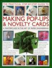 Image for The practical step-by-step guide to making pop-ups & novelty cards  : a how-to guide to the art of paper engineering