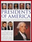 Image for The illustrated encyclopedia of the presidents of America  : an authoritative history of the American presidency, shown in more than 460 photographs and illustrations