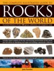 Image for The complete illustrated guide to rocks of the world  : a practical directory to over 150 igneous, sedimentary and metaphoric rocks
