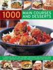 Image for 1000 main courses and desserts  : a complete set of two volumes containing 500 delicious main courses together with 500 fabulous puddings and desserts