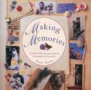 Image for Making Memories : Scrapbook Ideas for Your Treasured Photographs and Keepsakes