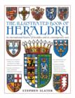 Image for The illustrated book of heraldry  : an international history of heraldry and its contemporary uses