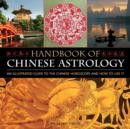 Image for Handbook of Chinese astrology  : an illustrated guide to the Chinese horoscope and how to use it