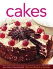 Image for Cakes  : the complete guide to decorating, icing and frosting, with over 170 beautiful cakes, shown in 1150 photographs