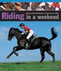 Image for Riding in a weekend  : step-by-step techniques to improve your skills