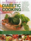Image for The complete book of diabetic cooking  : the essential guide to diabetes with an expert introduction to nutrition and healthy eating - plus 170 delicious recipes shown step by step in over 650 fabulo