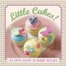 Image for Little cakes!  : 25 tiny tasty tea-time treats
