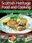 Image for Scottish heritage food and cooking  : explore the traditional tastes of the Highlands and Lowlands with 150 easy-to-follow recipes shown in 700 evocative photographs