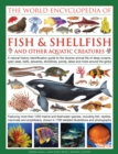 Image for The world encyclopedia of fish & shellfish & other aquatic creatures  : a natural history identification guide to the diverse animal life of deep oceans, open seas, reefs, estuaries, shorelines, pond