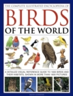 Image for The complete illustrated encyclopedia of birds of the world  : a detailed visual reference guide to 1600 birds and their habitats, shown in more than 1800 pictures