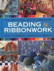 Image for The practical encyclopedia of beading & ribbonwork  : craft techniques, materials, projects