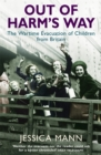 Image for Out of harm's way  : the wartime evacuation of children from Britain