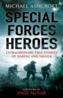 Image for Special forces heroes  : extraordinary true stories of daring and valour