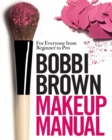 Image for Bobbi Brown makeup manual  : for everyone from beginner to pro