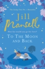 Image for To the moon and back  : how far would you go for love?